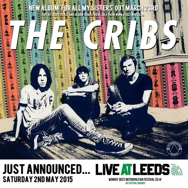 Live At Leeds Add The Cribs (And More!) To Massive 2015 Lineup