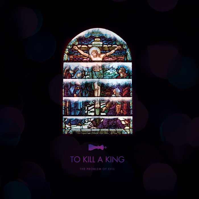 TO KILL A KING - THE PROBLEM OF EVIL