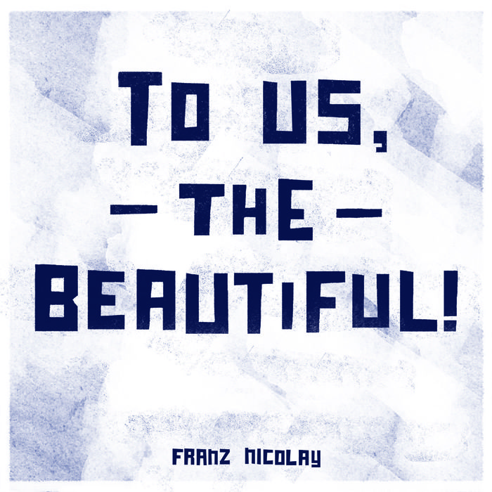 Franz Nicolay - To Us album cover
